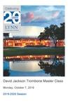 2019-2020 Master Class - David Jackson (Trombone)