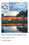 2019-2020 Master Class - Sarah Johnson (Violin) by Sarah Johnson, Shuyi Wang, Sheng Yuan Kuan, Daniel Guevara, Melanie Riordan, Shiyu Liu, and Feruza Dadabaeva