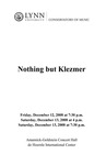 2008-2009 Nothing but Klezmer by Paul Green, Chris LaBarbera, Dave Levitan, Bob Weiner, Roy Fantel, and Sunshine Raddock