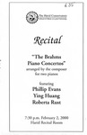 1999-2000 Recital - The Brahms Piano Concertos by Phillip Evans, Ying Huang, and Roberta Rust