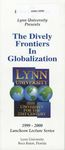 1999-2000: Dively Frontiers in Globalization Lecture Program by Lynn University