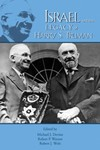 Israel and the Legacy of Harry S. Truman by Michael J. Devine, Robert P. Watson, and Robert J. Wolz