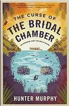 The Curse of the Bridal Chamber: An Imogene and the Boys Novel by Hunter Murphy