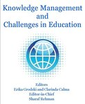 Knowledge Management and Challenges in Education by Erika Grodzki, Sharaf Rehman, and Clarinda Calma