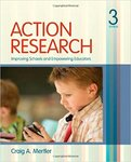 Action Research: Improving Schools and Empowering Educators by Craig A. Mertler