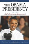 The Obama Presidency: A Preliminary Assessment by Robert P. Watson, Jack Covarrubias, Tom Lansford, and Douglas M. Brattebo
