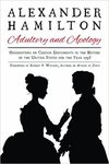 Alexander Hamilton: Adultery and Apology: Observations on Certain Documents in the History of the United States for the Year 1796 by Alexander Hamilton and Robert P. Watson