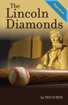 The Lincoln Diamonds by Ted Curtis