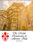 The Medici Renaissance in Florence by Dawn Dubruiel
