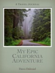 My Epic California Adventure: A Travel Journal by Dawn Dubruiel