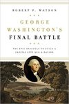 George Washington's Final Battle: The Epic Struggle to Build a Capital City and a Nation