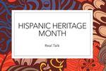 2021-2022 Impact Series - Real Talk: Hispanic Heritage Month