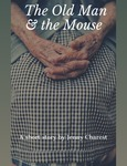 The Old Man & the Mouse