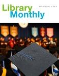 Library Monthly - May 2018 by Amy Filiatreau, Leecy Barnett, Tsukasa Cherkaoui, Hunter Murphy, Alison Leonard, Mathew Avila, Jared Wellman, and Sabine Dantus