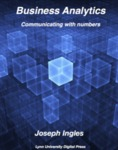 Business Analytics: Communicating with Numbers by Joseph Ingles