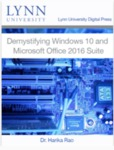 Demystifying Windows 10 and Microsoft Office 2016 Suite by Harika Rao