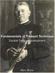 Fundamentals of Trumpet Technique: Double Tonguing by Marc Reese