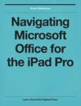 Navigating Microsoft Office for the iPad Pro