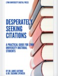 Desperately Seeking Citations: A Practical Guide for Lynn University Doctoral Students by James Guthrie and Suzanne Spencer