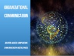Organizational Communication by Lynn University Digital Press and Stephanie A. Jackson